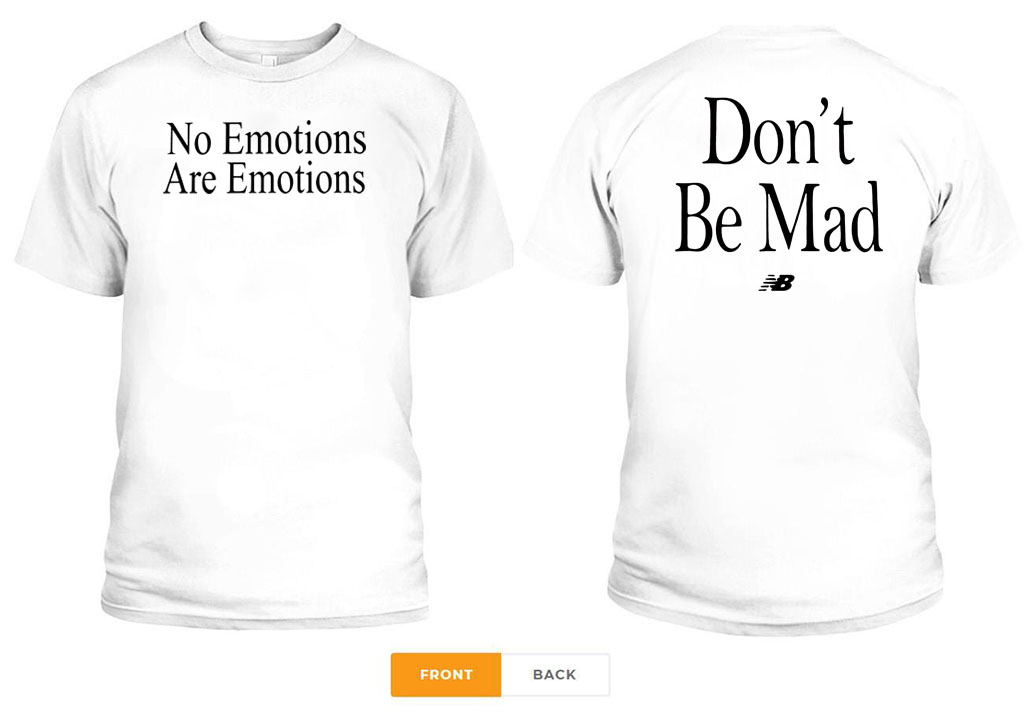 NO EMOTIONS - ARE EMOTIONS SHIRT DON'T BE MAD - KAWHI LEONARD OFFICIAL T-SHIRT