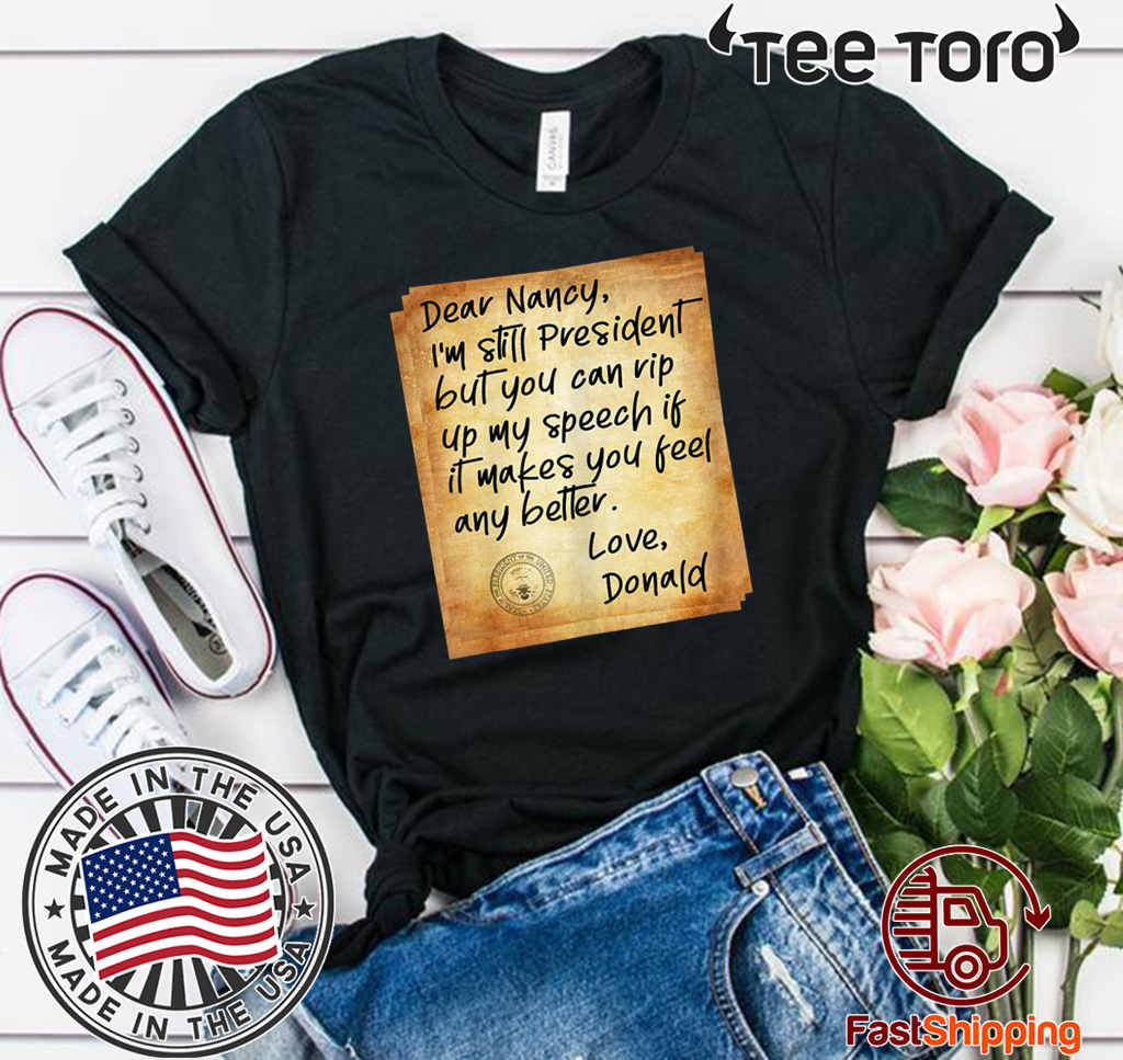 Political Humor Letter To Pelosi - President Trump Acquitted T Shirt