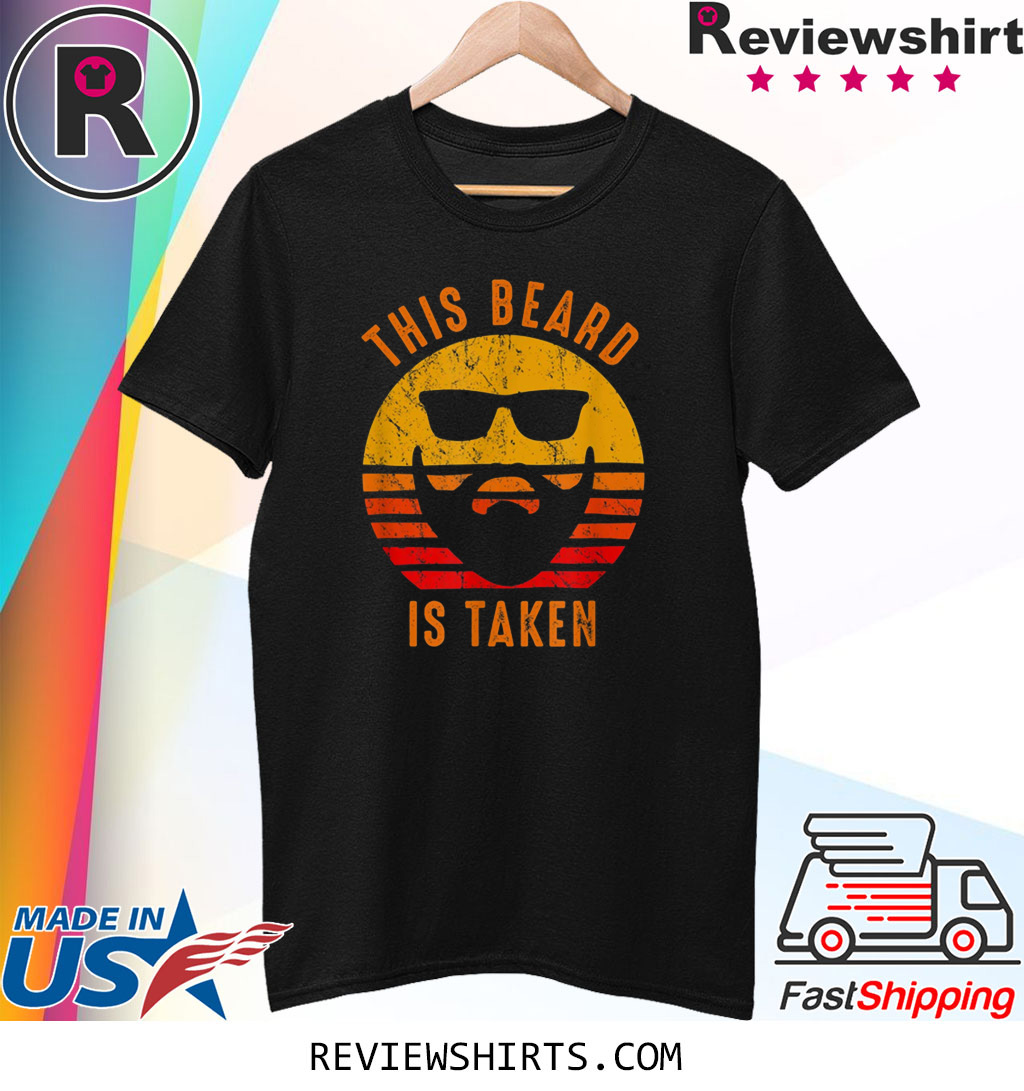 Sorry This Beard is Taken Funny Shirt