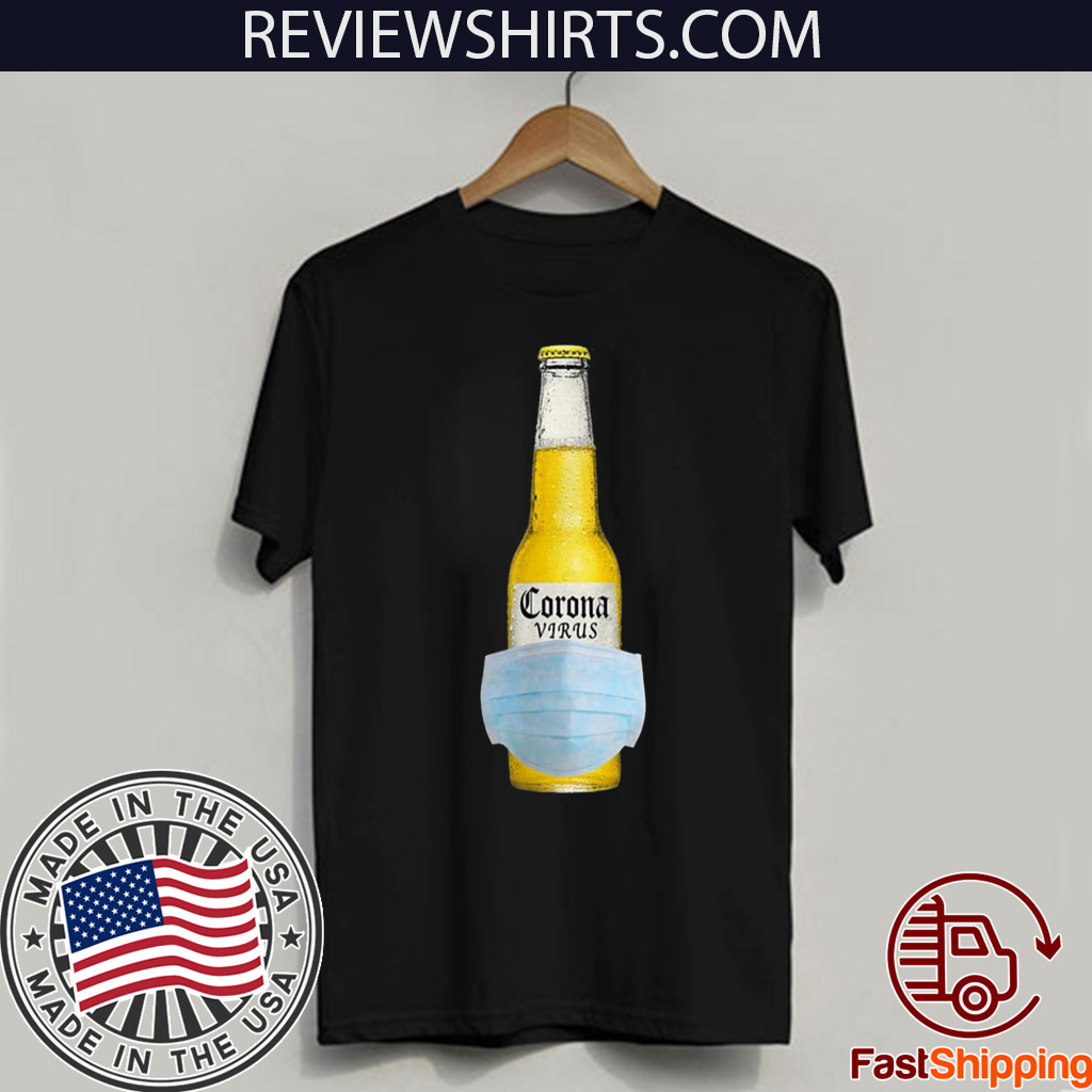 The Corona Virus Beer Hot T-Shirt