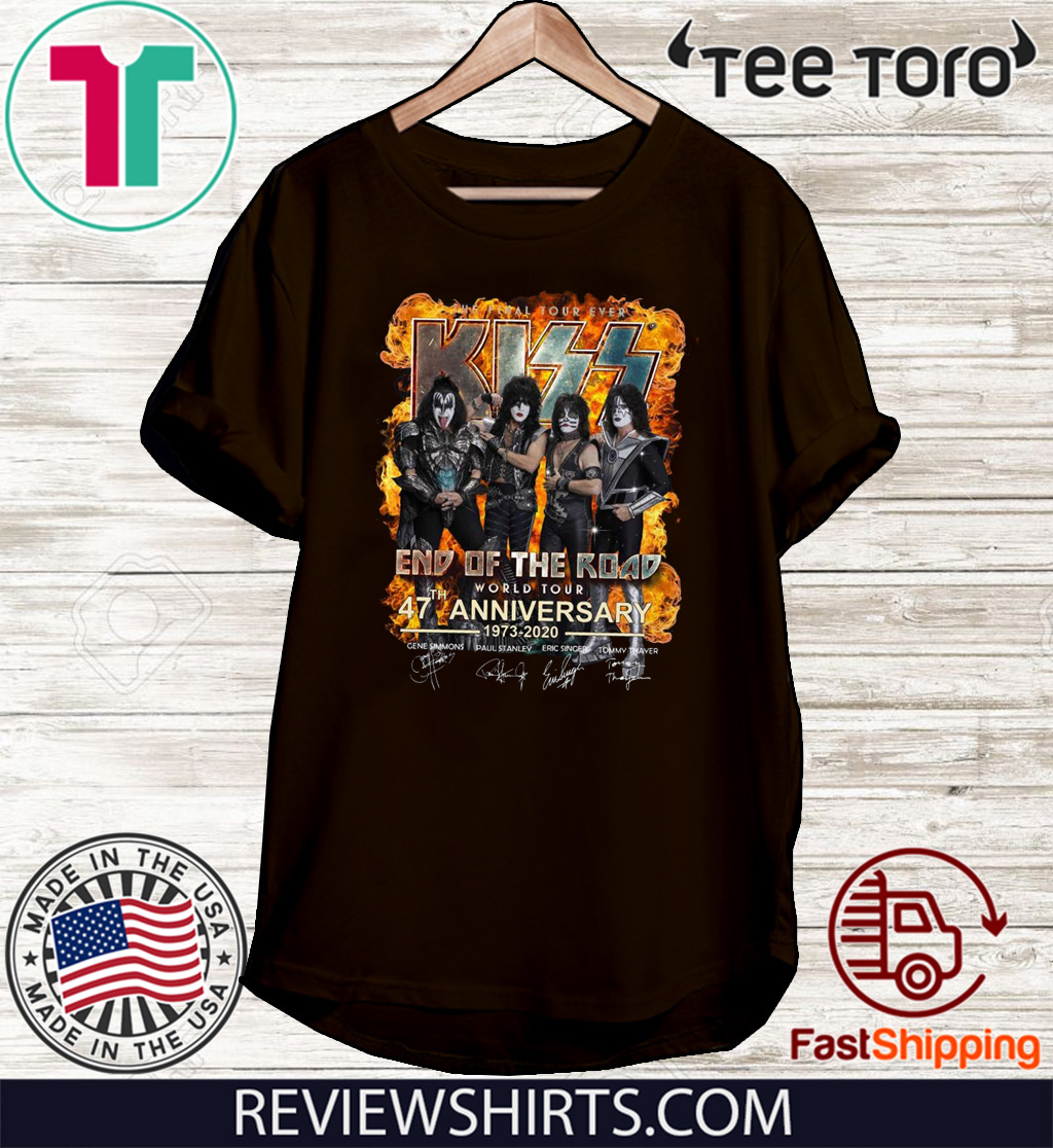 The Final Tour Ever Kiss End Of The Road 47 th Anniversary Tee Shirt