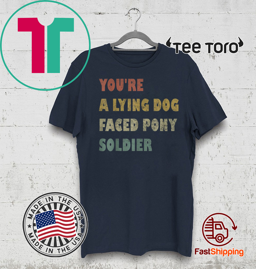 You're a Lying Dog-Faced Pony Soldier Funny Biden Vintage Tee Shirt