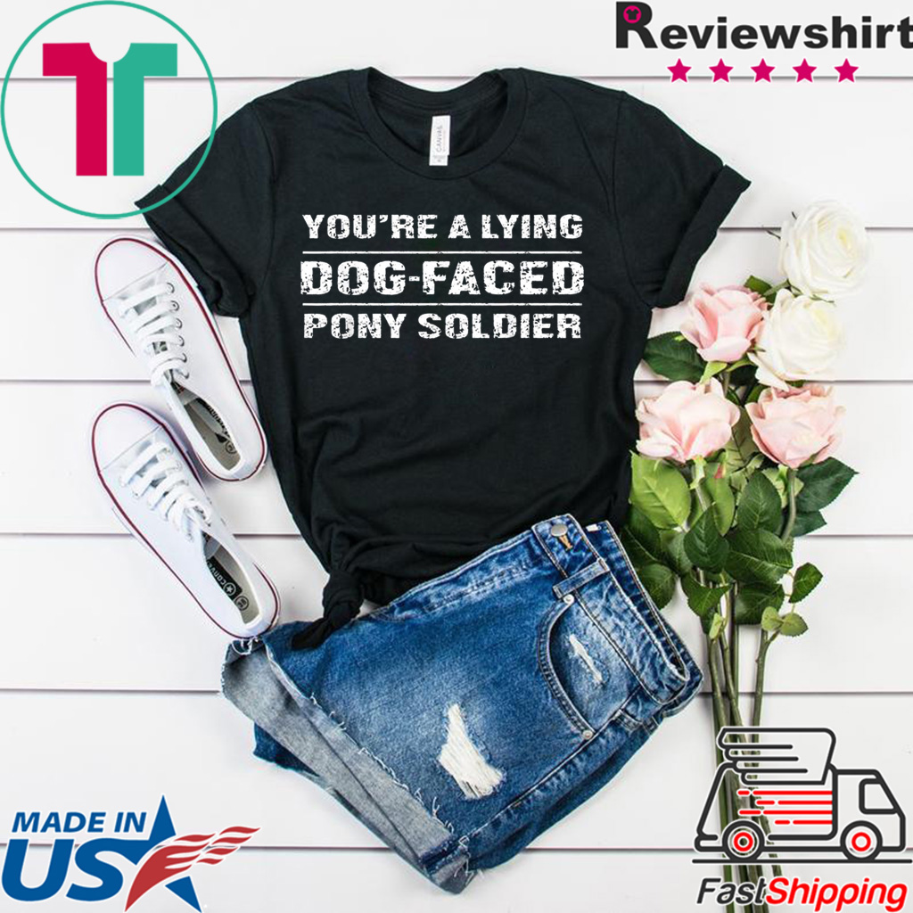 You're a Lying Dog-Faced Pony Soldier Joe Biden T-Shirts Official Tee