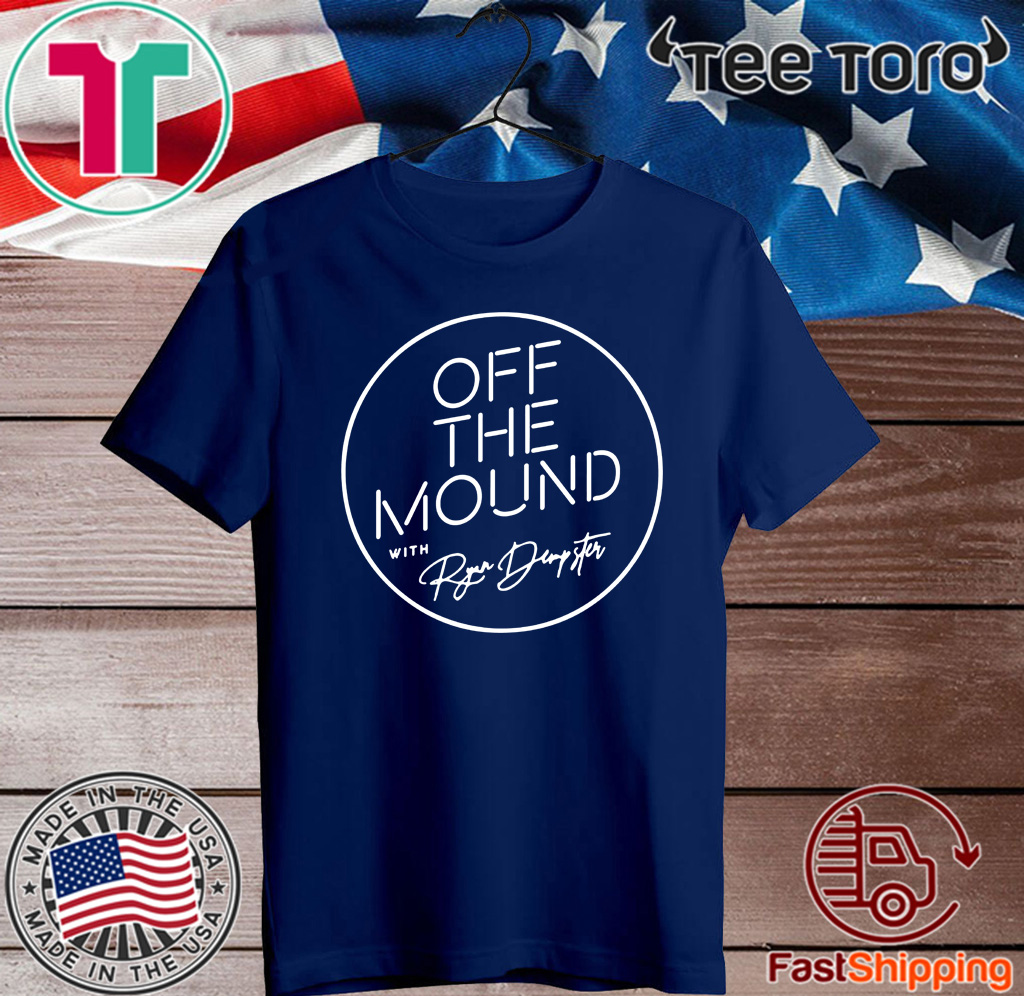 OFF THE MOUND WITH RYAN DEMPSTER T SHIRT