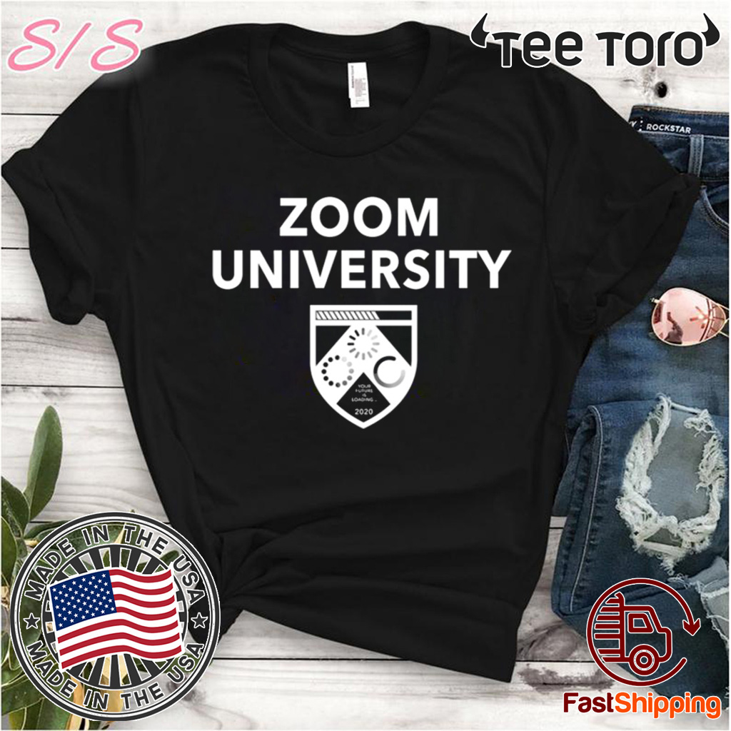 Royal Zoom University Your Future Is Loading 2020 For T-Shirt
