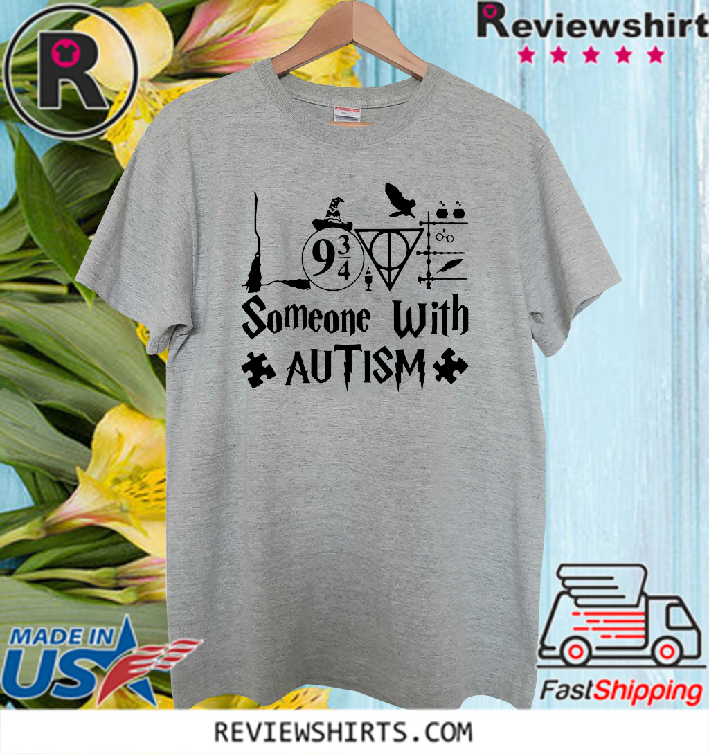 SOMEONE WITH AUTISM T-SHIRT HARRY POTTER SHIRT