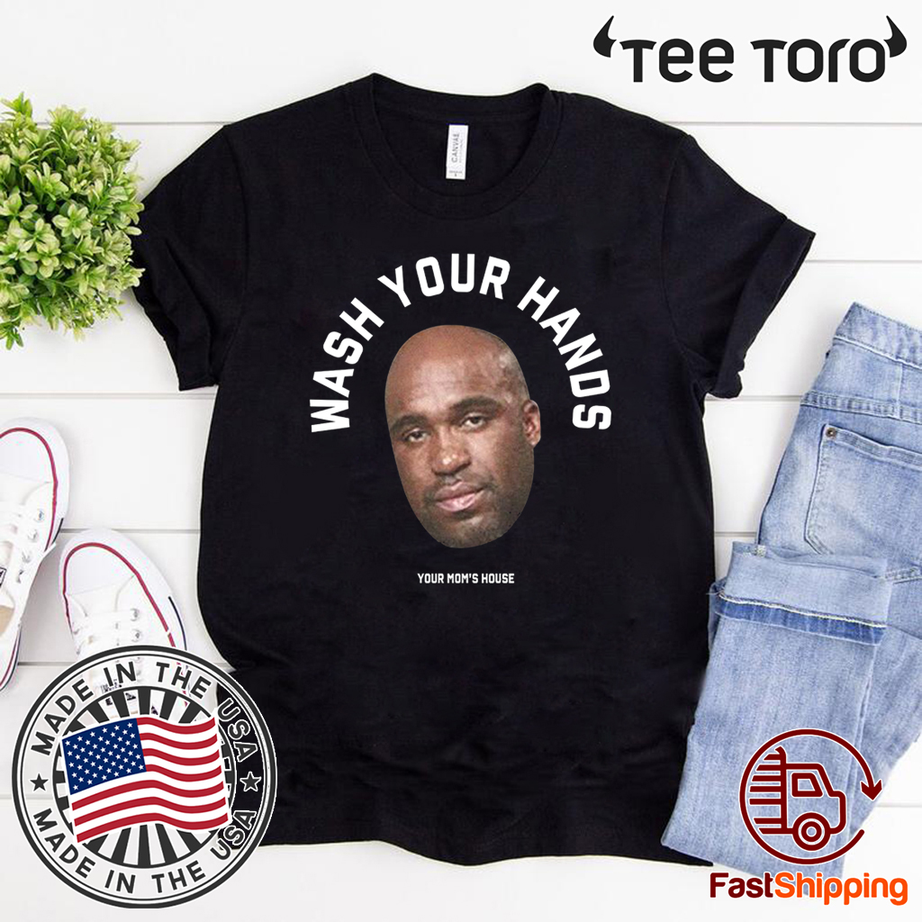 Tom Segura Wash Your Hands For T-Shirt