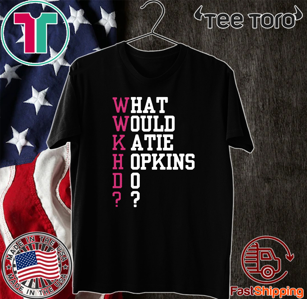 What Would Katie Hopkins Do Tee Shirt